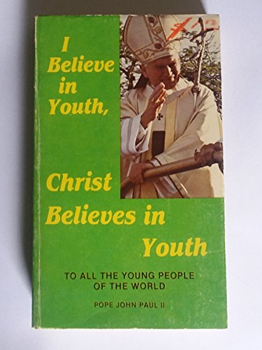 9780819836038: I Believe in Youth, Christ Believes in Youth