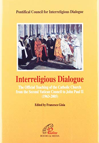 Interreligious Dialogue: The Official Teaching of the: Catholic Church Pontifical