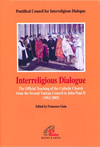 9780819836939: Interreligious Dialogue: The Official Teaching of the Catholic Church from the Second Vatican Council to John Paul II, 1963-2005