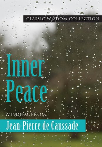 9780819837059: Inner Peace: Wisdom From Jean-pierre De Caussade