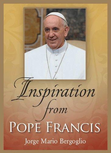 Inspiration from Pope Francis: Jorge Mario Bergoglio