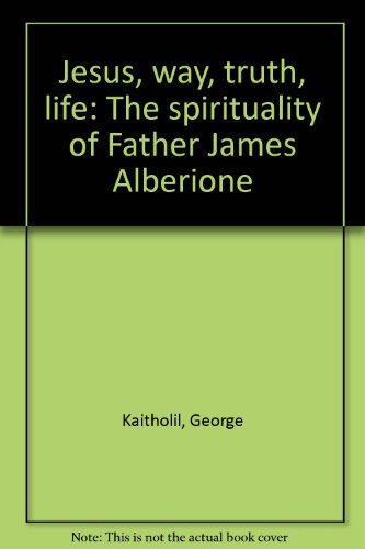 9780819839145: Jesus, way, truth, life: The spirituality of Father James Alberione