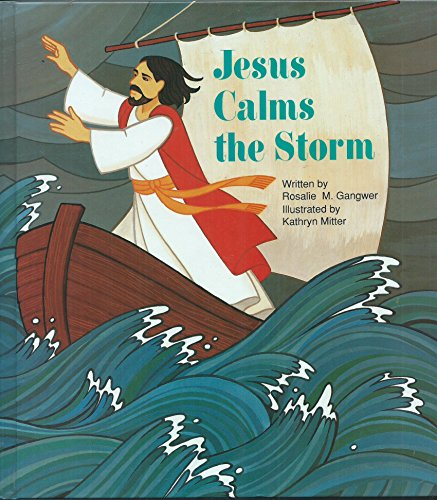 Jesus Calms the Storm: Matthew 8:23-27 and Mark 4:35-41 for the Beginning Reader: Gangwer, Rosalie ...