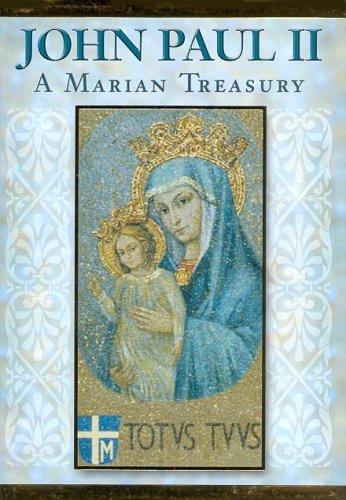 John Paul II: A Marian Treasury: Pope John Paul II