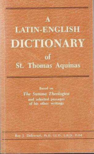 A Latin-English Dictionary of St. Thomas Aquinas: Deferrari, Roy J.