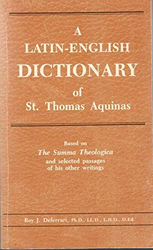 9780819844439: A Latin-English Dictionary of St. Thomas Aquinas, Based on The Summa Theologica and Selected Passages of His Other Writings