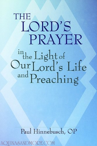 The Lord's Prayer in the Light of Our Lord's Life and Preaching (0819844802) by Hinnebusch, Paul