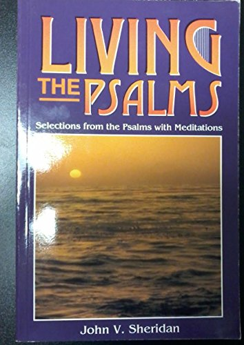 9780819844811: Living the Psalms: Selections from the Psalms With Meditations