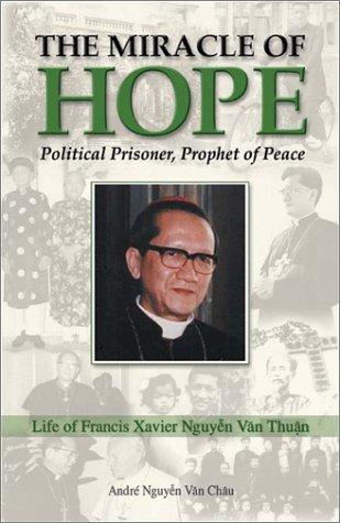 9780819848222: The Miracle of Hope: Francis Xavier Nguyen Van Thuan; Political Prisoner, Prophet Of Peace