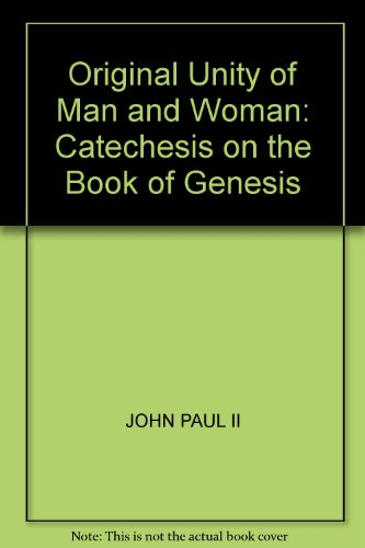 Original unity of man and woman: Catechesis on the book of Genesis (0819854069) by John Paul