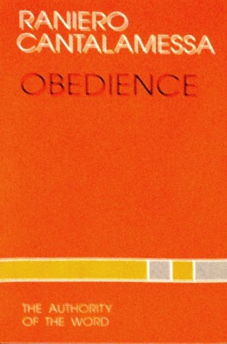 Obedience: The Authority of the Word: Cantalamessa, Raniero