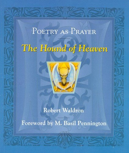 Poetry As Prayer: The Hound of Heaven: Robert G. Waldron,