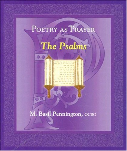 Poetry As Prayer: The Psalms (The Poetry As Prayer Series) (9780819859273) by M. Basil Pennington