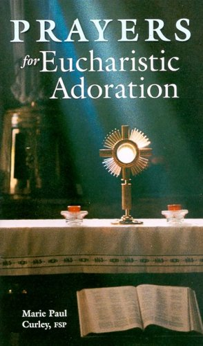 Prayers for Eucharistic Adoration: Marie Paul Curley