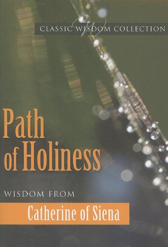9780819859631: Path of Holiness: Wisdom from Catherine of Siena (Classic Widsom)