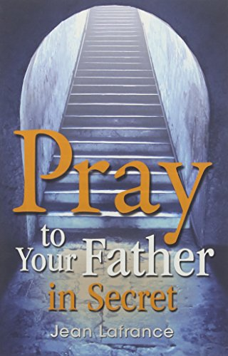 9780819860231: Pray to Your Father in Secret
