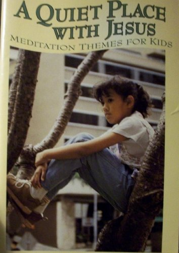 9780819862068: A Quiet Place With Jesus: Meditation Themes for Kids