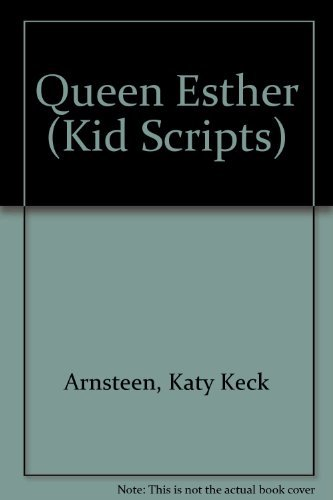 Queen Esther (Kid Scripts): Arnsteen, Katy Keck