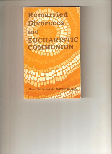 Remarried Divorcees and Eucharistic Communion (0819864013) by Bertrand De Margerie