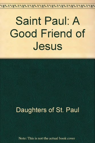 Saint Paul: A Good Friend of Jesus (0819868108) by Daughters of St. Paul