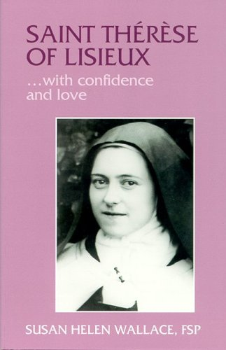 St. Therese of Lisieux-- With Confidence and Love (0819870072) by Wallace, Susan Helen