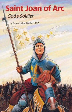 Saint Joan of Arc: God's Soldier (Encounter the Saints) (0819870331) by Wallace, Susan Helen; Wallace, Fsp