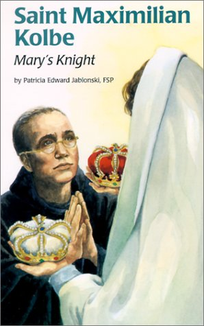 Saint Maximilian Kolbe: Marys Knight (Encounter the