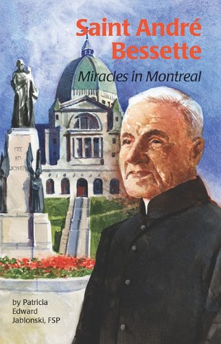 9780819871404: Saint Andre Bessette: Miracles in Montreal (Encounter the Saints (Paperback))