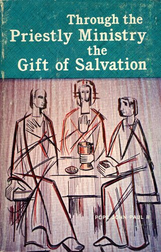 9780819873255: Through the Priestly Ministry the Gift of Salvation : Messages of John Paul II to Bishops, Priests and Deacons (St. Paul Editions, Volume 2)