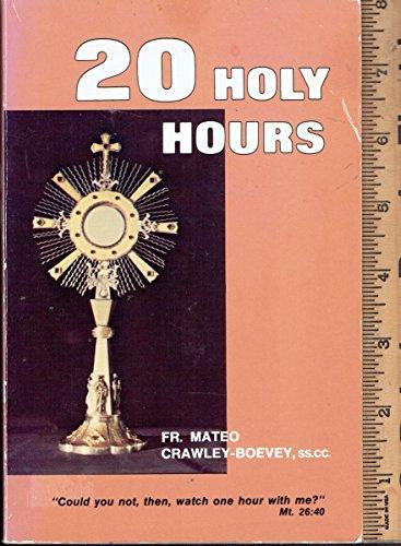 Twenty Holy Hours: Crawley-Boevey, Father Mateo