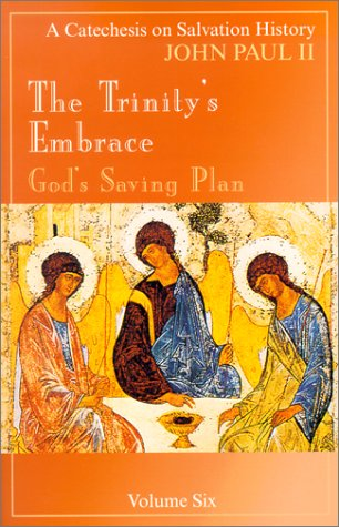 9780819874085: The Trinity's Embrace: Our Salvation History (Catechesis on Salvation History)