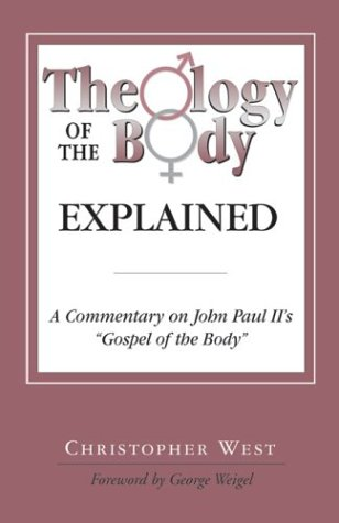 "Theology of the Body Explained: A Commentary on John Paul II's ""Gospel of the Body"":..."