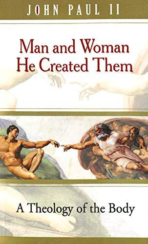 Man and Woman He Created Them: John Paul II