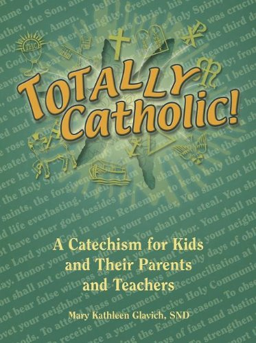 9780819874795: Totally Catholic!: A Catechism for Kids and Their Parents and Teachers