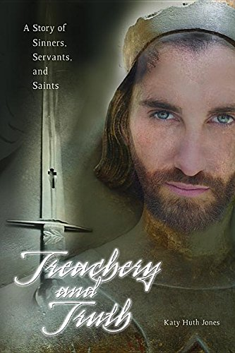 9780819875358: Treachery and Truth: A Story of Sinners, Servants, and Saints