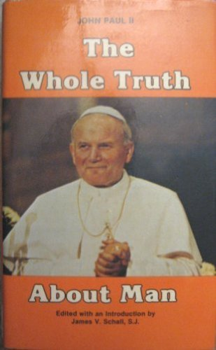 9780819882011: The Whole Truth About Man: John Paul II to University Faculties and Students