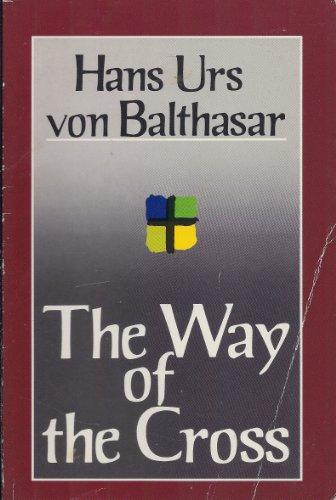 Way of the Cross: Von Balthasar, Hans Urs