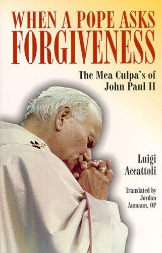 9780819882950: When a Pope Asks Forgiveness: The Mea Culpa's of Pope John Paul II