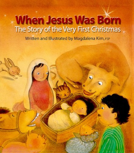 When Jesus Was Born: The Story of the Very First Christmas (0819882976) by Kim, Magdalena; Jablonski, Patricia E.