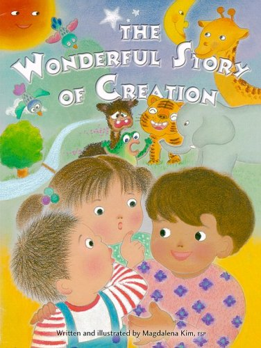 The Wonderful Story of Creation (Kids Bestsellers) (081988300X) by Magdalena Kim; Patricia E. Jablonski