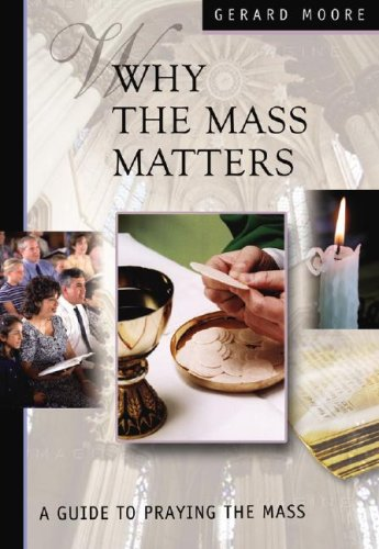 9780819883094: Why the Mass Matters: A Guide to Praying the Mass (North American Edition)