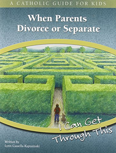 9780819883421: When Parents Divorce or Separate: I Can Get Through This (Catholic Guide for Kids)