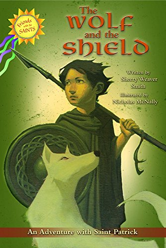 9780819883568: The Wolf and the Shield: An Adventure with Saint Patrick (Friends with the Saints)
