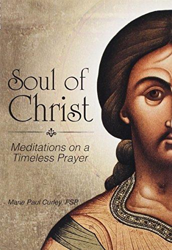 9780819890306: Soul of Christ: Meditations on a Timeless Prayer