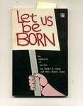 Let Us Be Born: The Inhumanity of: Mary Rosera Joyce;