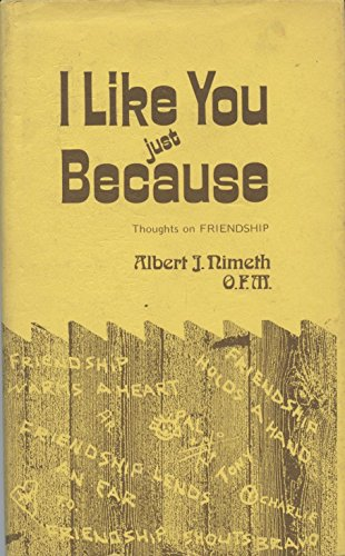 I Like You Just Because: Thoughts on Friendship: Nimeth, Albert J.