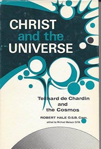 9780819904492: Christ and the Universe: Teilhard De Chardin and the Cosmos