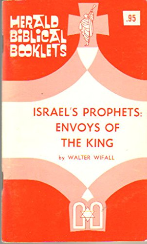 Israel's Prophets: Envoys of the King (Herald Biblical Booklets): Wifall, Walter