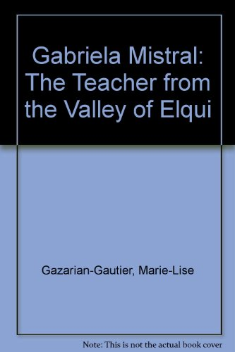 9780819905444: Gabriela Mistral: The Teacher from the Valley of Elqui