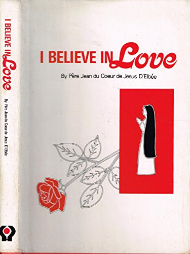 9780819905550: I believe in love: Retreat conferences on the interior life